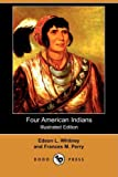 img - for Four American Indians: King Philip, Tecumseh, Pontiac and Osceola (Illustrated Edition) (Dodo Press) book / textbook / text book