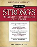 The New Strong's Exhaustive Concordance of the Bible: With Main Concordance, Appendix to the Main Concordance, Topical Index to the Bible, Dictionar