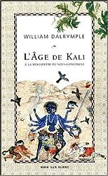 L'âge de Kali : A la rencontre du sous-continent