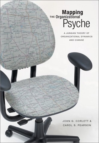 Mapping the Organizational Psyche: A Jungian Theory of Organizational Dynamics and Change
