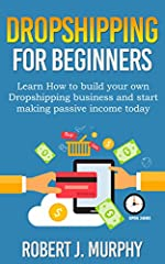 Do you want to learn how to dropship successfully?              If the answer is yes this is the book for you.       Having a passive source of income is one of the best ways of earning an extra income, improving your lifestyl...