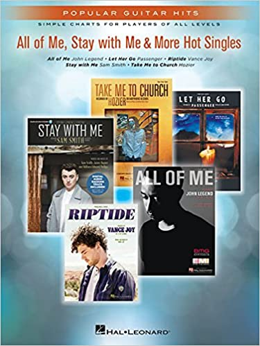 All of Me, Stay with Me & More Hot Singles: Popular Guitar Hits ...