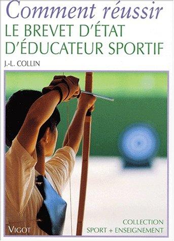 Comment réussir le brevet d'état d'éducateur sportif Broché – 11 juillet 2001 Jean-Luc Collin Vigot 2711415244 MAK_GD_9782711415243