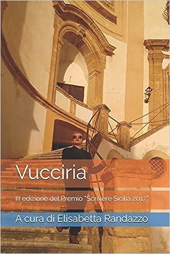 """Vucciria: III edizione del Premio """"Scrivere Sicilia 2017"""