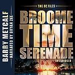 The Oz Files: Broometime Serenade: Australian Crime Thriller, Book 1   Barry Metcalf