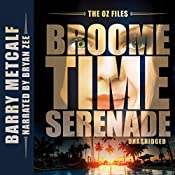 The Oz Files: Broometime Serenade: Australian Crime Thriller, Book 1 | Barry Metcalf