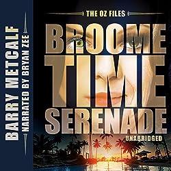 The Oz Files: Broometime Serenade