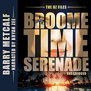 The Oz Files: Broometime Serenade Audiobook