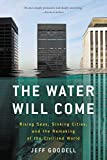 #9: The Water Will Come: Rising Seas, Sinking Cities, and the Remaking of the Civilized World