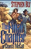 The Final Chapter of Chance McCall, Stephen A. Bly, 0891079033