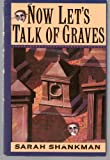 Now Let's Talk of Graves, Sarah Shankman, 0671684566