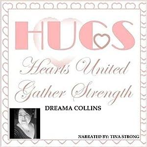 H.U.G.S. Hearts United Gather Strength Audiobook