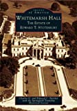 Whitemarsh Hall: The Estate of Edward T.  Stotesbury (PA) (Images of America)