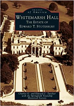 Book Whitemarsh Hall: The Estate of Edward T.Stotesbury (PA) (Images of America)