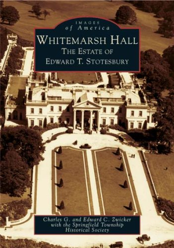 Whitemarsh Hall: The Estate of Edward T.  Stotesbury (PA) (Images of - In Stores Pa Springfield
