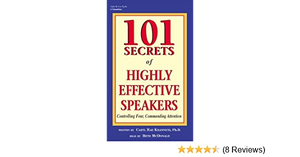 101 secrets of highly effective speakers controlling fear commanding attention