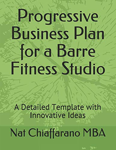 Progressive Business Plan for a Barre Fitness Studio: A Detailed Template with Innovative Ideas