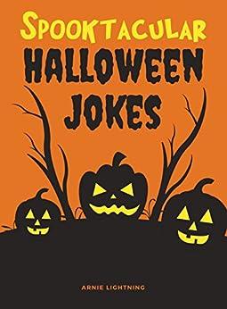 Spooktacular Halloween Jokes: Hilarious Jokes for Kids by [Lightning, Arnie]