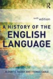A History of the English Language, Albert C. Baugh, 041565596X