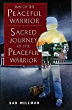 Way of the Peaceful Warrior AND Sacred Journey of the Peaceful Warrior - Double Volume