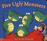 Five Ugly Monsters, Tedd Arnold, 0439524652