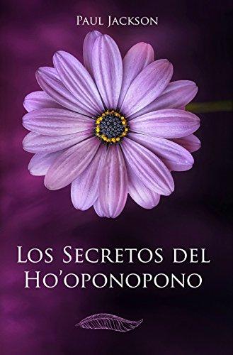 Los Secretos Del Hooponopono: La Paz Comienza En Ti Spanish Edition