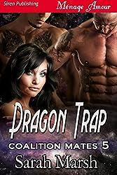 Dragon Trap [Coalition Mates 5] (Siren Publishing Menage Amour)
