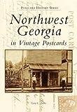 Northwest Georgia in Vintage Postcards, Gary L. Doster, 0738568929