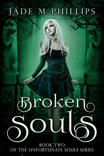 Broken Souls (Book 2) (Unfortunate Souls Series)