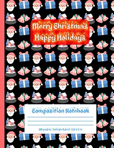 Merry Christmas Happy Holidays: Composition Notebook | 150 pages / College Ruled / 8.5 x 11 in | Bell, Home, Gift Box, Santa Claus face Cartoon Pattern On Black background Cover
