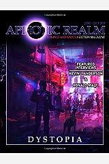 Dystopia (Aphotic Realm Magazine) (Volume 4) Paperback