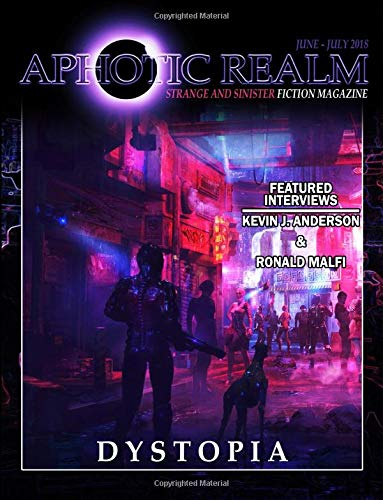 Read Online Dystopia (Aphotic Realm Magazine) (Volume 4) ebook