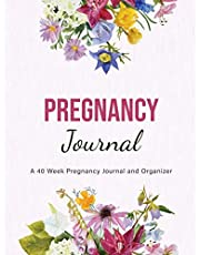 Pregnancy Journal: A 40 Week Pregnancy Journal and Organizer