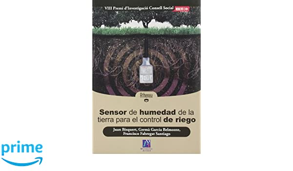 Sensor de humedad de la tierra para el control de riego Athenea: Amazon.es: Juan Bisquert Mascarell, Francisco Fabregat Santiago, Germán García Belmonte: ...