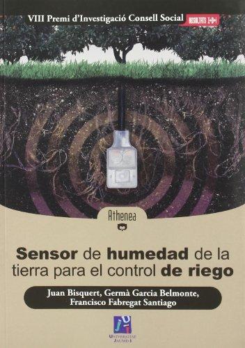 Descargar Libro Sensor De Humedad De La Tierra Para El Control De Riego Juan Bisquert Mascarell