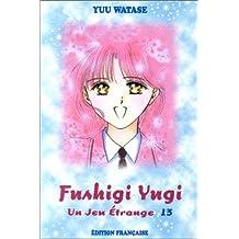 Jeu étrange (un) t.13 fushigi yugi 13