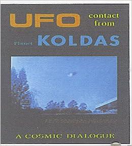 UFO Contact From Planet Koldas: A Cosmic Dialogue