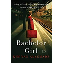 Bachelor Girl: A Novel by the Author of Orphan #8