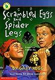 Scrambled Eggs and Spider Legs, Gary Hogg, 0590205897