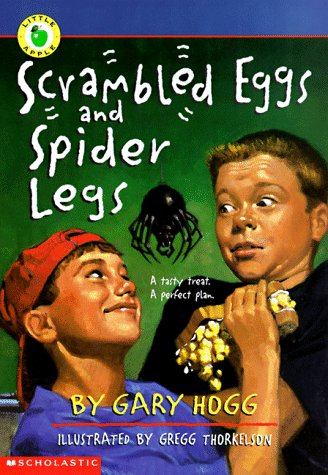 Scrambled eggs and spider legs gary hogg 9780590205894 amazon scrambled eggs and spider legs gary hogg 9780590205894 amazon books fandeluxe Document