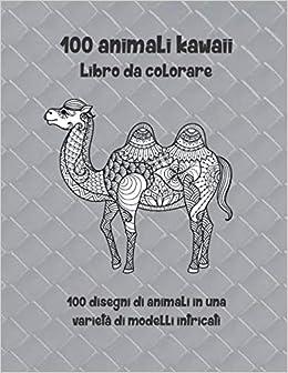 100 Animali Kawaii Libro Da Colorare 100 Disegni Di Animali In Una Varieta Di Modelli Intricati Italian Edition D Angelo Francesca 9798656548632 Amazon Com Books