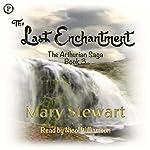 The Last Enchantment: The Arthurian Saga, Book 3 | Mary Stewart