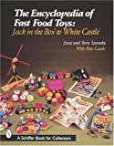 img - for The Encyclopedia of Fast Food Toys: Jack in the Box to White Castle (Schiffer Book for Collectors) book / textbook / text book