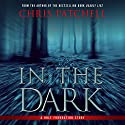 In the Dark Audiobook by Chris Patchell Narrated by Lisa Stathoplos, Corey Gagne