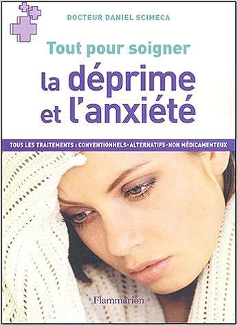 Téléchargement gratuit de livres audio Tout pour soigner : La déprime et l'anxiété, tous les traitements conventionnels, alternatifs, non médicamenteux 2082012077 in French iBook by Daniel Scimeca