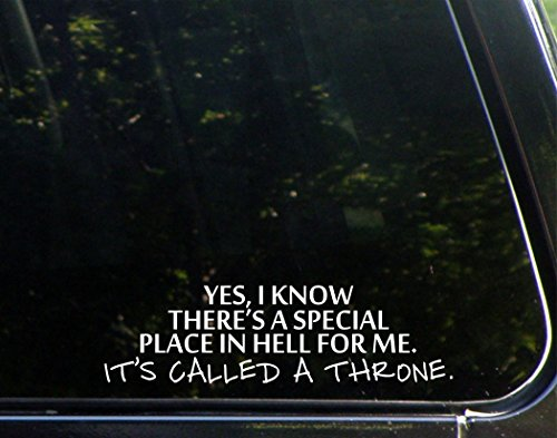 (Yes, I Know There Is A Special Place In Hell For Me. It's Called A Throne. - 8 3/4