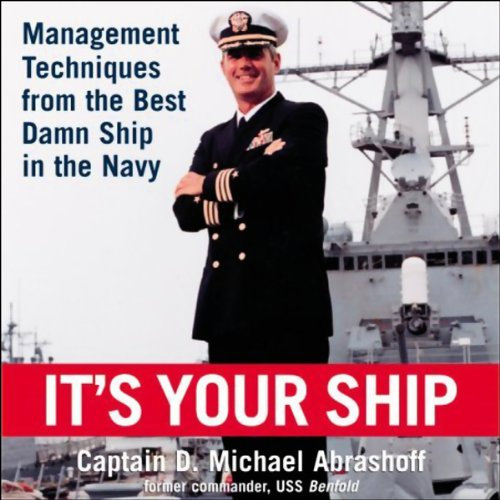 It's Your Ship: Management Techniques from the Best Damn Ship in the Navy by Hachette Audio