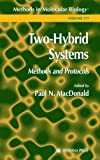 Two-Hybrid Systems : Methods and Protocols, MacDonald, Paul N., 0896038327