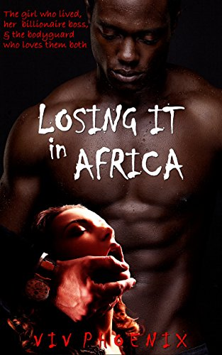Losing It in Africa: MMF Bisexual Romance by [Phoenix, Viv]