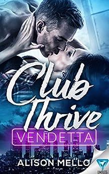 Club Thrive: Vendetta (The Club Thrive Series Book 2) by [Mello, Alison]